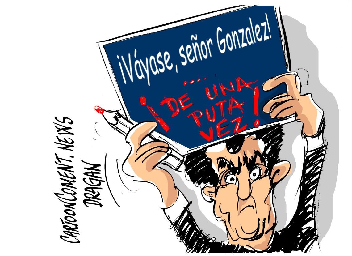 ¡ Váyase,señor González !